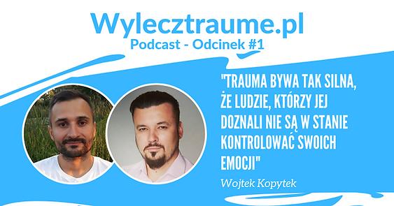 Robert Bezdziecki i Wojciech Kopytek rozmawiają o lęku i terapii trumy
