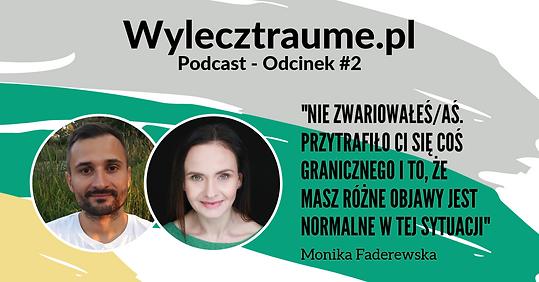 Psycholog Robert Bezdziecki rozmawia z Moniką Fadrewską o traumie, negatywnych myślach, stylu przywiązania i terapii EMDR