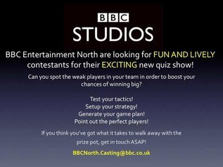 BBC Entertainment North are looking for FUN AND LIVELY contestants for an exciting new quiz show