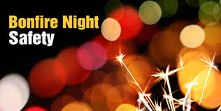 Bonfire Night Safety, Our Tips to stay safe.....