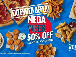 Domino's Mega Week Deal for Formby