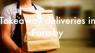 Takeaway Deliveries in Formby during the Coronavirus pandemic