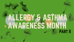 May is Asthma and Allergy Awareness Month Part II: Asthma