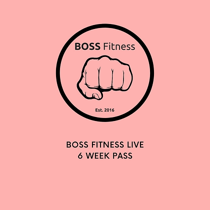 BOSS Fitness LIVE - 6 Week Pass
