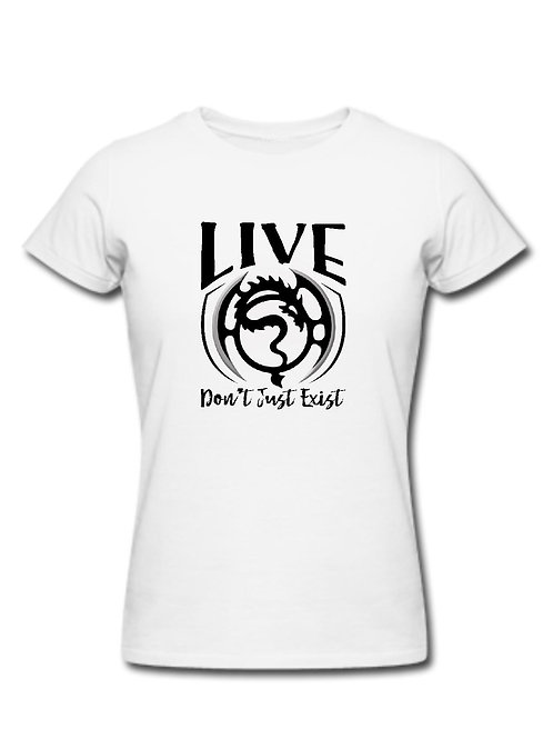 Live Don't Just Exist-Ladies Tee