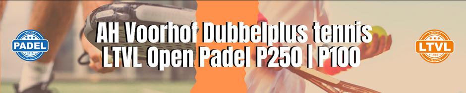 AH Voorhof Dubbelplus tennistoernooi / P250-P100 padeltoernooi