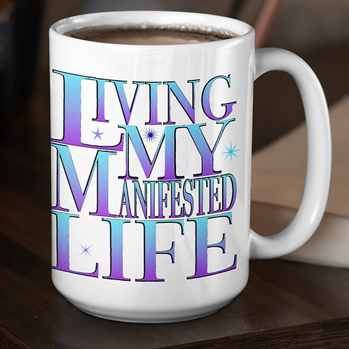 Living My Manifested Life