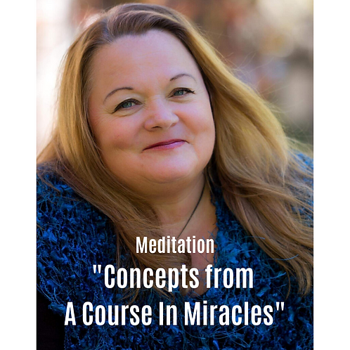 Meditation - Track 2 - Concepts from A Course In Miracles