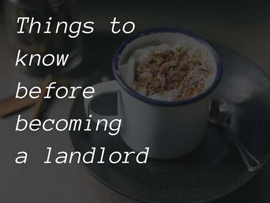 Things to know before becoming a landlord