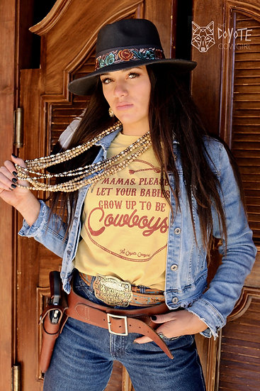 Coyote Cowgirl Let Your Babies Be Cowboys