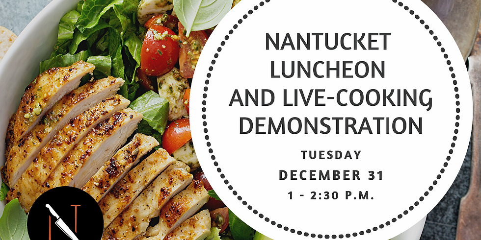 Nantucket Luncheon and Live Cooking Demonstration