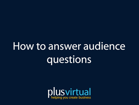 How to answer Audience Questions