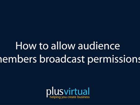 How to allow audience members Broadcasting Rights