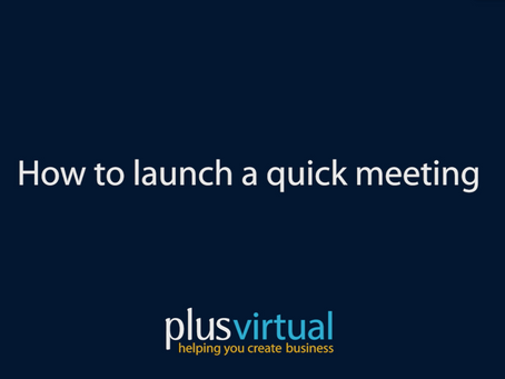 How to launch a quick meeting