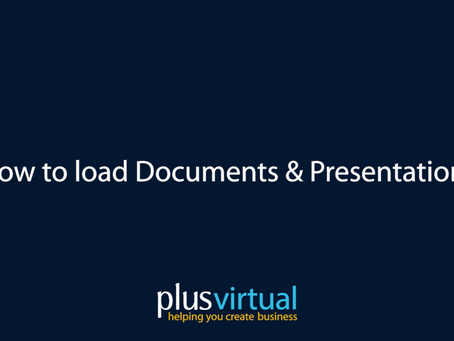 How to load a file (Presentations, word documents, videos)