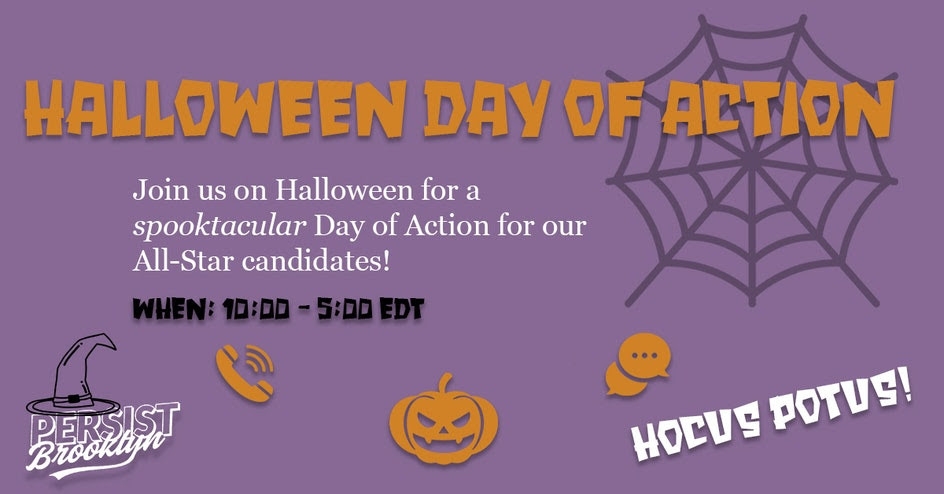 Join us on Halloween for a spooktacular Day of Action for our All-Star candidates! 10am-5pm ET