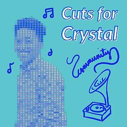 Cuts for Crystal Playlist
