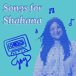 Songs for Shahana Playlist
