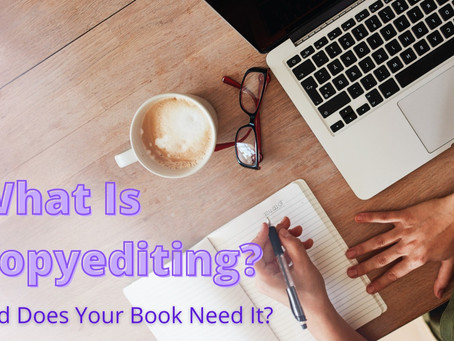 What Is Copyediting and Does Your Book Need It?