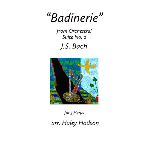 """""""Badinerie"""" from Ochestral Suite No. 2 in B minor, arr. Haley Hodso(for 3 harps)"""
