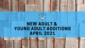 New Adult and Young Adult Additions - April 2021