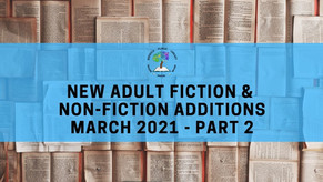New Adult Fiction and Non-Fiction - March 2021 (Part 2)