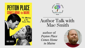 Peyton Place Comes Home to Maine: Author Talk with Mac Smith