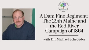 A Dam Fine Regiment:  The 29th Maine and the Red River Campaign of 1864