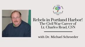 Rebels in Portland Harbor!: The Civil War Career of Lt. Charles Read, CSN
