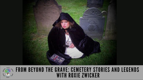 From Beyond the Grave: Cemetery Stories and Legends with Roxie Zwicker