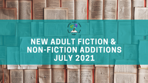 New Adult Fiction and Non-Fiction Additions - July 2021