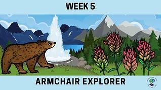 Week 5 Armchair Explorer.png