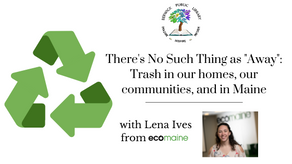 "There's No Such Thing as ""Away"": Trash in our homes, our communities, and in Maine"