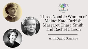 Three Notable Women of Maine with David Ramsay