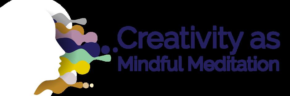 Creativity as mindful meditation
