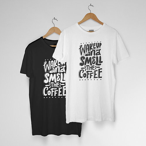 Wake Up & Smell The Coffee T-Shirt