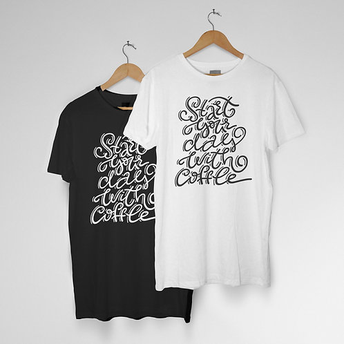 Start Your Day With Coffee T-Shirt