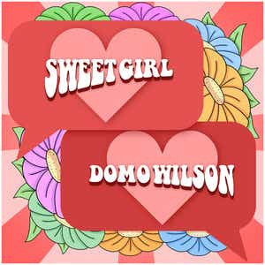 Domo Wilson reveals empowering offering 'Sweet Girl'
