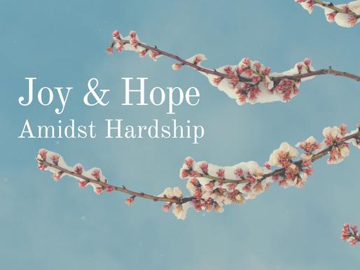 Joy & Hope Amidst Hardship