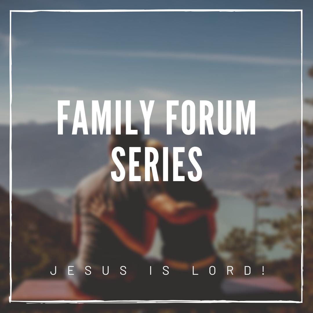 Family Forum Series
