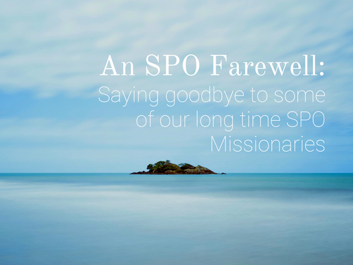 An SPO Farewell: Saying Goodbye to some of our long time SPO Missionaries