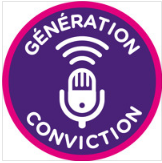 "Podcasts ""Génération Conviction"""