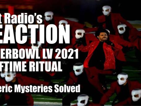 Salt Discerns Occult Symbolism in The Weekend's Superbowl LV Halftime Ritual