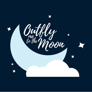 Outfly Me to the Moon