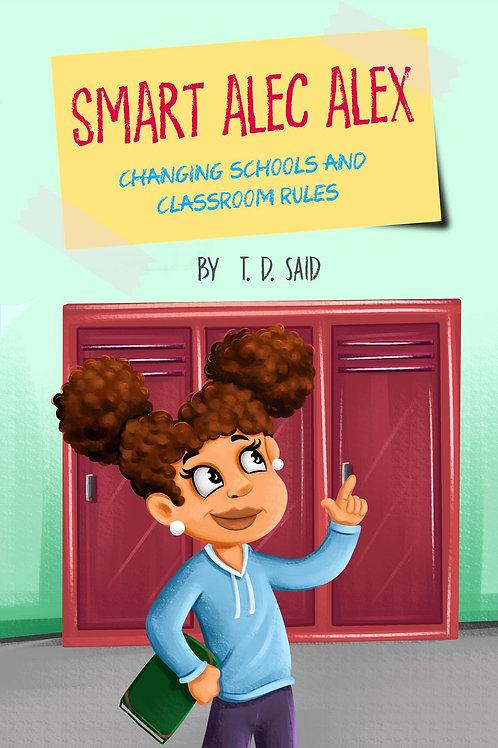 Smart Alec Alex, Changing Schools and Classroom Rules