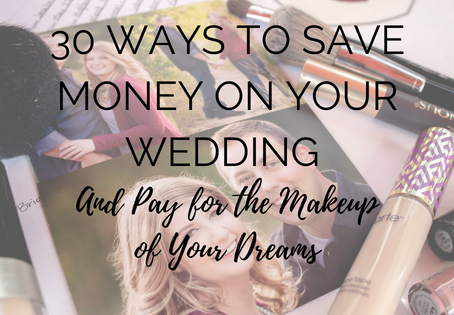 30 Ways to Save Money on Your Wedding, and Pay for the Makeup of Your Dreams