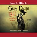 GRIM DEATH AND BILL