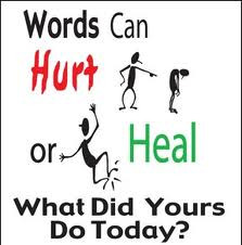 Words can hurt or heal