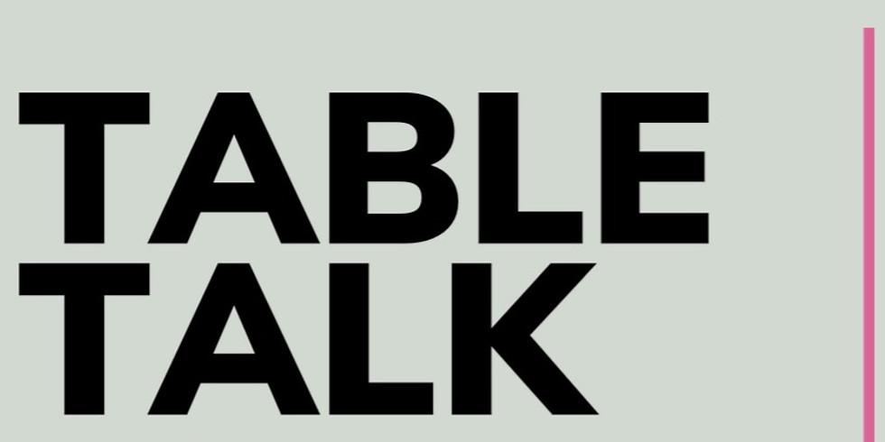 Monday Table Talk 7:00pm