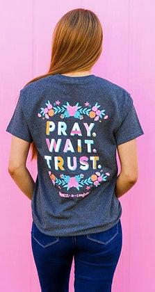 PRAY WAIT TRUST.